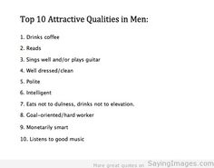 Top 10 attractive qualities in men (I can leave outtt) Best Quotes Images, Great Quotes, Inspirational Quotes, Men Quotes, Life Quotes, Life Sayings, Qualities In A Man, What Makes You Beautiful, What Women Want
