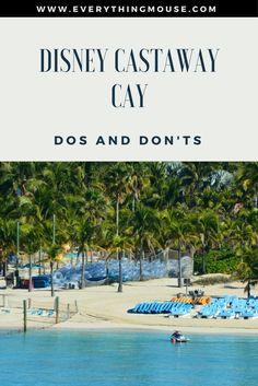 Disney Cruise Castaway Cay - Dos and Don'ts
