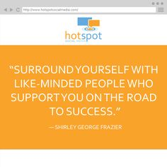 Quote: ― Shirley George Frazier #HotSpotSocMed #Quote