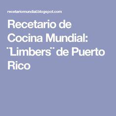 Recetario de Cocina Mundial: ¨Limbers¨ de Puerto Rico