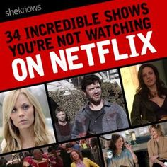 34 Incredible Shows You're Not Watching on Netflix (but you should be)