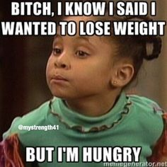 Losing Weight is Hard When You Are Always Hungry :)  Funny diet and fitness memes for women and girls who love the gym