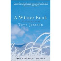 """Read """"A Winter Book"""" by Tove Jansson available from Rakuten Kobo. A Winter Book: Selected Stories by Tove Jansson Translated from the Swedish by Kingsley Hart, Silvester Mazzarella and D. Used Books, Books To Read, My Books, Moomin Books, Tove Jansson, Summer Books, Book Week, Fiction Books, Literary Fiction"""