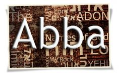 The Names of God: Abba, Father