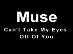 Muse - Can't Take My Eyes Off You (I really love this cover!!) Probably impossible to cover this Frankie Valle song tho.