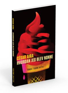 Book Cover / César Aira by Mikkel Henssel, via Behance