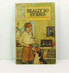 Really So Stories by Elizabeth Gordon 1924 P F Volland