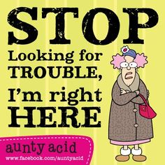 MEET AUNTY ACID..  http://thehappinesszone.hoop.la