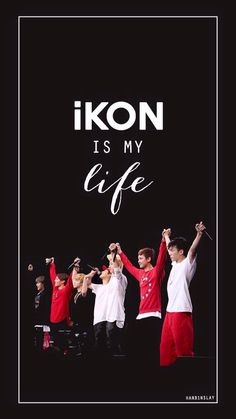 iKON wallpaper  Set : iKON is MY LIFE  Cr. Hanbinslay