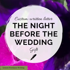 The Night Before The Wedding Gift -- Custom Written Letter to be gifted to your loved one the night before the wedding. Written by a professional writer and certified wedding planner Matron Of Honor Speech, Matron Of Honour, Funny Speeches, 750 Words, Special Letters, Wedding Letters, Best Man Speech, Bride Sister, Custom Wedding Gifts