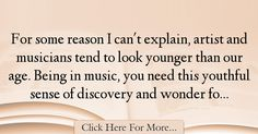 The most popular Joshua Bell Quotes About Imagination - 37849 : For some reason I can't explain, artist and musicians tend to look younger than our age. Being in music, you need this youthful sense of discovery and : Best Imagination Quotes Joshua Bell, Imagination Quotes