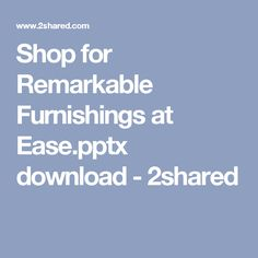 Shop for Remarkable Furnishings at Ease.pptx download - 2shared Sofa Set Designs, Shopping