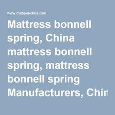 Mattress bonnell spring, China mattress bonnell spring, mattress bonnell spring Manufacturers, China mattress bonnell spring… Mattress Springs, Catalog, China, Brochures, Porcelain