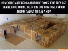 Homemade maze using cardboard boxes. Kids use flashlights to find their way out. So much fun!