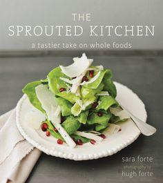 Taste the goodness! Cookbook review: The Sprouted Kitchen: A Tastier Take on Whole Foods