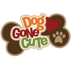 Dog Gone Cute: Miss Kate Cuttables-- SVG scrapbook title dog scrapbook title dog svg files for cutting machines