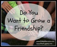 10 Ways to Grow a Friendship