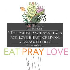 """#ElizabethGilbert  #EatPrayLove - """"To lose balance sometimes for love is part of living a balanced life.""""  #book #bookquotes #quote #quotes #quoteoftheday #magicalquote"""