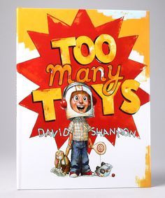 {Too Many Toys by David Shannon} This is an excellent book.