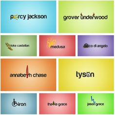 Percy Jackson characters. My favorites are Percy, Annabeth and Piper even though she isn't on there.