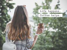 Life Happens - Coffee Helps   Organized Joy