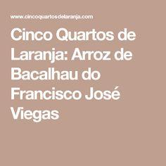 Cinco Quartos de Laranja: Arroz de Bacalhau do Francisco José Viegas
