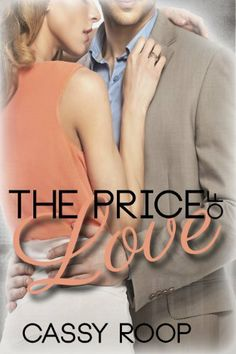 The Price of Love by Cassy Roop, http://www.amazon.com/dp/B00J15OFPG/ref=cm_sw_r_pi_dp_IVLjtb0KZF1J1