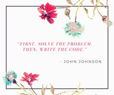 """First, solve the problem. Then, write the code.""  - John Johnson   Know more about web development: http://goo.gl/VmeofY   or Call here: +91 9890918210  #WebDevelopmentQuotes #WebDevelopment #PHPWebDevelopment #‎NoeticSystems‬"