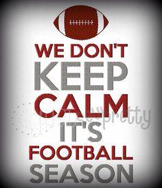 UH YEAH!!!!!!!!!!!!!!!! Keep calm football