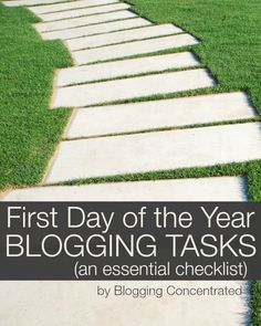 It's the first day of the year. Do these blogging tasks now to start off on the right foot.