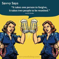 It takes one person to forgive, it takes two people to be reunited #savvysays