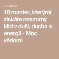 10 manter, kterými získáte nesmírný klid v duši, ducha a energii - Moc vědomí Yoga Routine, Reiki, Health Advice, Self Development, Ayurveda, Mantra, Tarot, Motivational Quotes, Meditation
