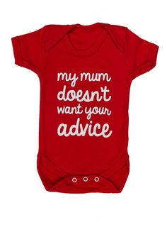 'My mum doesn't wan't your advice' Baby Grow | Funny Baby Clothes UK