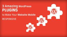 3 Amazing #WordPressPlugins to Make Your #Website #MobileResponsive