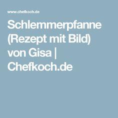 Schlemmerpfanne (Rezept mit Bild) von Gisa | Chefkoch.de