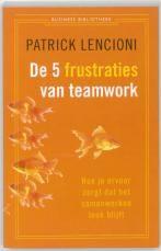 De vijf frustraties van teamwork In De vijf frustraties van teamwork legt Patrick Lencioni de kern van samenwerking in teams bloot. Dat doet hij aan de hand van deze parabel, waarin Catherine Petersen als ceo een team moet leiden dat onderling zo in conflict is geraakt dat het de hele organisatie negatief beïnvloedt.