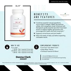 BLM™ supports normal bone and joint health.* This formula combines powerful natural ingredients, such as type II collagen, MSM, glucosamine sulfate, and manganese citrate, enhanced with therapeutic-grade essential oils. These ingredients have been shown to support healthy cell function and encourage joint health and fluid movement.*