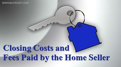 Closing Costs and Fees Paid by Home Sellers http://teresacowart.com/closing-costs-and-fees-paid-by-home-sellers/?utm_content=buffer0151c&utm_medium=social&utm_source=pinterest.com&utm_campaign=buffer #homesellers realestate