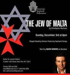 The Jew of Malta by Marlowe, starring David Serero as Barabas, will be performed on December 3rd at 8pm in New York