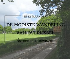 Mooiste wandeling van Overijssel Hiking Routes, Hiking Trails, Maybe Someday, Walkabout, Netherlands, Holland, Places To Go, Walking, Beach