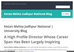 Ketan Mehta Jodhpur National is a famous bollywood indnan film maker who has made more than a dozen award winning bollywood movies and has worked on a lot of i…