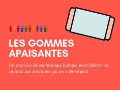 Les gommes apaisantes : un exercice de sophrologie ludique pour libérer les enfants des émotions qui les submergent Relaxation Exercises, Meditation Exercises, Relaxation Meditation, Relaxing Yoga, Educational Psychology, Brain Gym, Color Psychology, Neuroscience, Affirmations