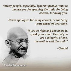 Gandhi didn't believe on using his fists to fight back, he believe in using his words. Gandhi was against violence. Gandhi used his words to fit injustice. Quotable Quotes, Wisdom Quotes, Words Quotes, Motivational Quotes, Life Quotes, Inspirational Quotes, Attitude Quotes, Speak The Truth Quotes, Rules Quotes