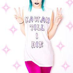 KAWAII TILL I DIE TEE – nikkilipstick Nikki Lipstick, Anime Dolls, Winter Springs, Creepy Cute, Pastel Goth, To My Daughter, Different Styles, Beautiful Outfits, Kawaii