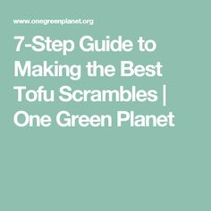 7-Step Guide to Making the Best Tofu Scrambles | One Green Planet