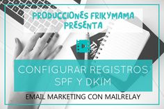 [VÍDEO] Email marketing: configurar SPF Y DKIM