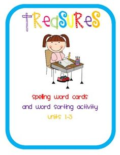 1st Grade Spelling word Cards and Word Sorting Activity. These are the 1st Grade Treasures Reading Program spelling word cards and sorting activity...