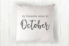 Fall Pillow Cover  My Favorite Color is by TheSeafoamCottage