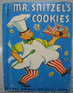 Mr. Snitzel's Cookies 1950 A Rand McNally Junior Elf Book