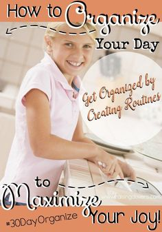 How to Organize Your Days to Maximize Your Joy by Kristi Clover at www.raisingclovers.com -- Stop allowing chaos rob you of your joy. Come see how to create routines to get organized.